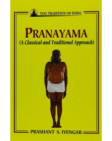 Pranayama: A Classical & Traditional Approach